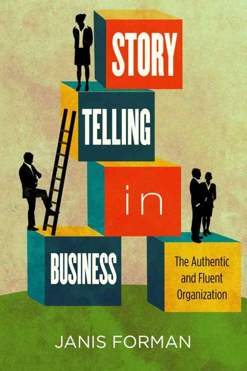Storytelling in Business By Forman, Janis