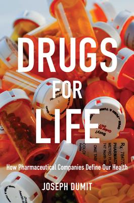 Drugs for Life By Dumit, Joseph